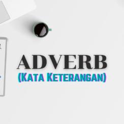 Adverb - Kata Keterangan Dalam Bahasa Inggris